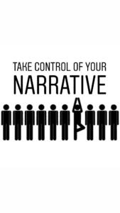 Take control of your narrative.
