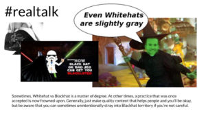 blackhat vs whitehat: just make quality content that helps people