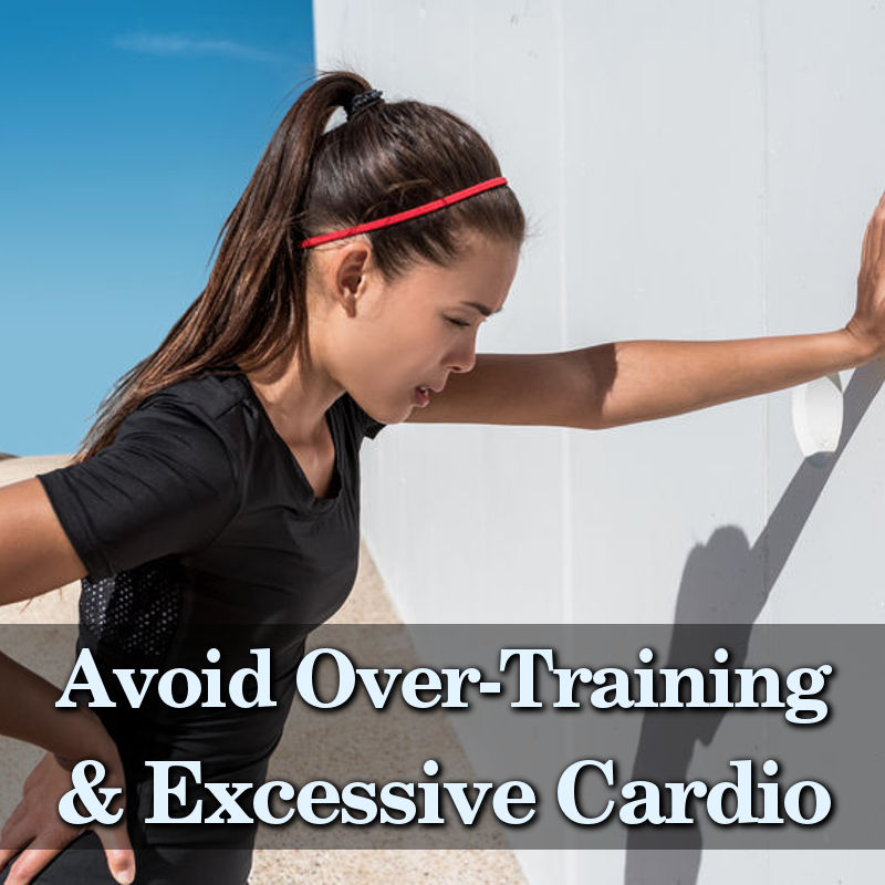 improve endocrine balance: avoid over training and excessive cardio