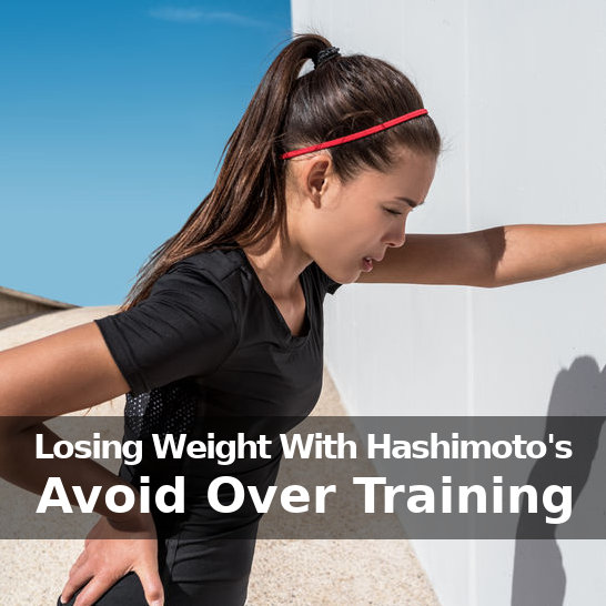 Don't Over Train w/ Hashimoto's