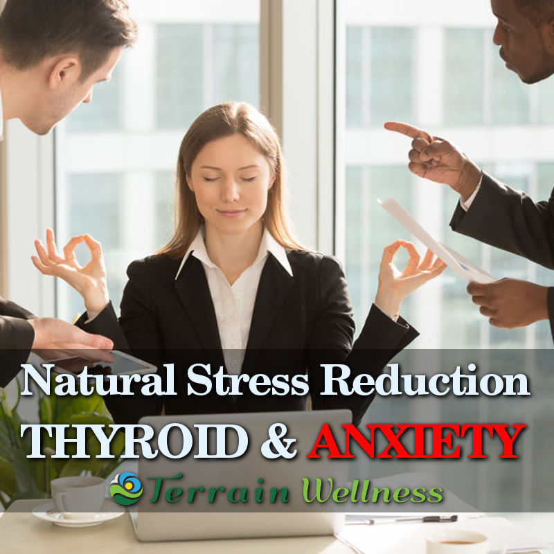 natural stress reduction, thyroid and anxiety