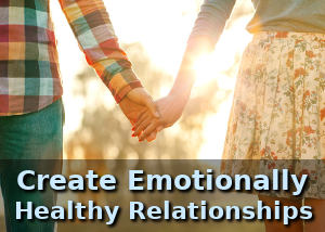 create emotionally healthy relationships
